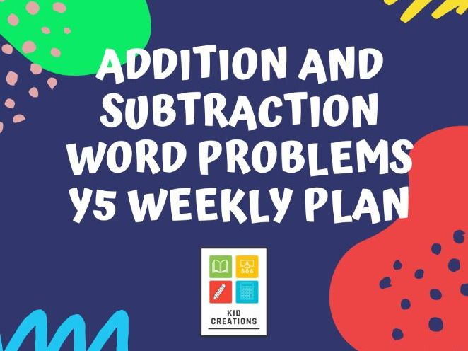 Addition and Subtraction Word Problems Y5 Weekly Plan