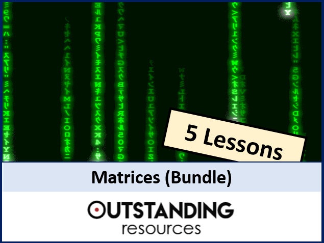 Algebra: Matrices Bundle (5 lessons) - ideal for IGCSE