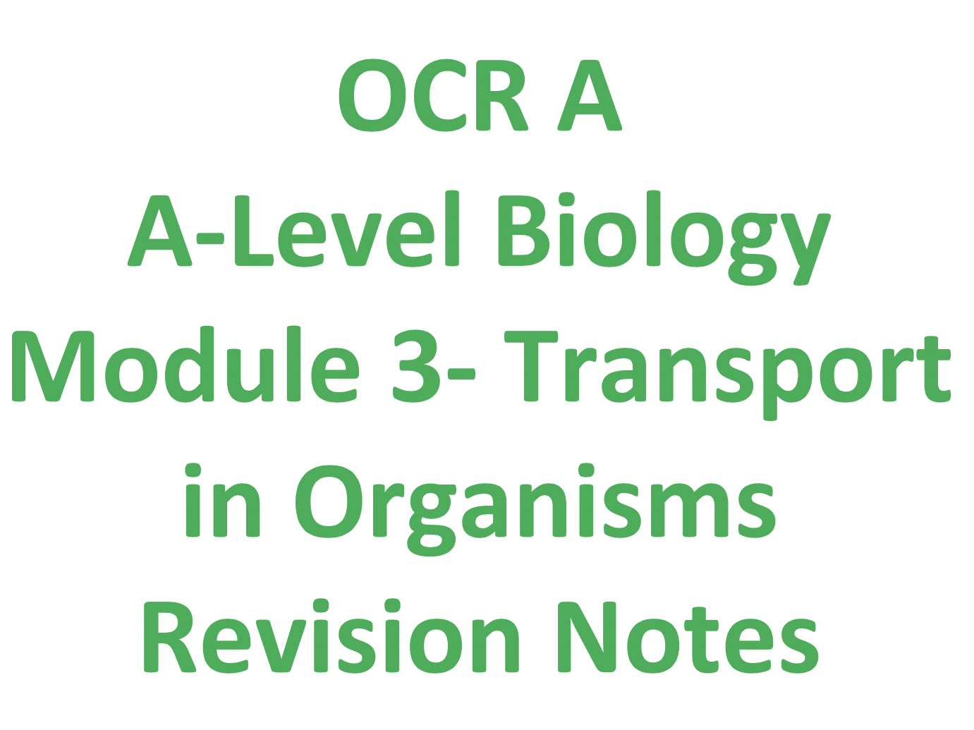 Module 2 and 3 Revision OCR Biology A