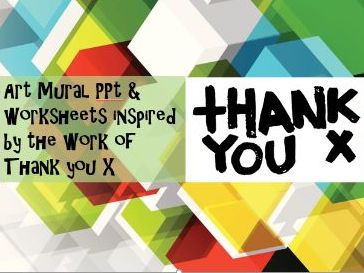 Art Activity & worksheets for a Mural based on artist Thank you X