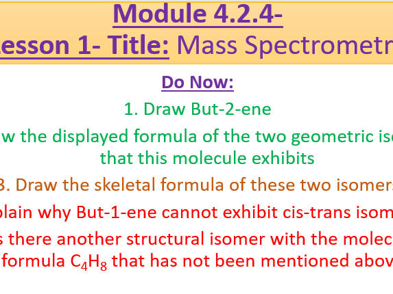 A Level Chemistry OCR A Module 4.2.4 Lesson 1- Mass Spectrometry
