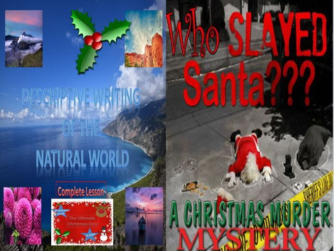 Descriptive Writing of the Natural World and Who Slayed Santa + Christmas Quiz