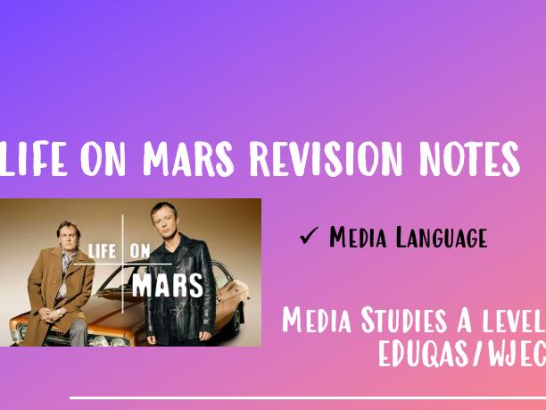 WJEC/EDUQAS TV LIFE ON MARS - MEDIA LANGUAGE NOTES