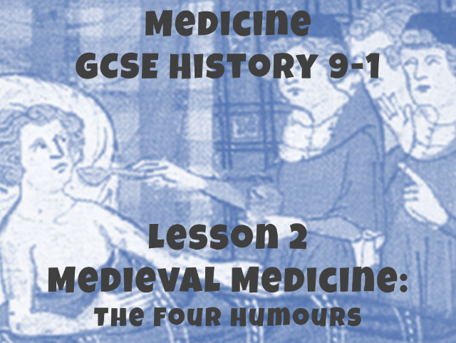 Medicine - GCSE History 9-1 - Medieval medicine: The Four Humours