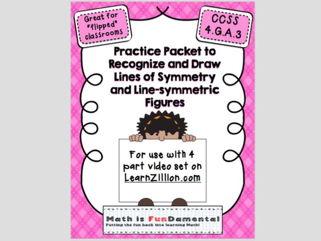 Practice Packet for Use with Learn Zillion Grade 4 Geometry - Symmetry - CCSS 4.G.3