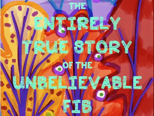 The Entirely True Story of the Unbelievable Fib Novel Study