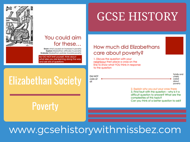 GCSE HISTORY: ELIZABETH I: Elizabethan Society: poverty (all exam boards)