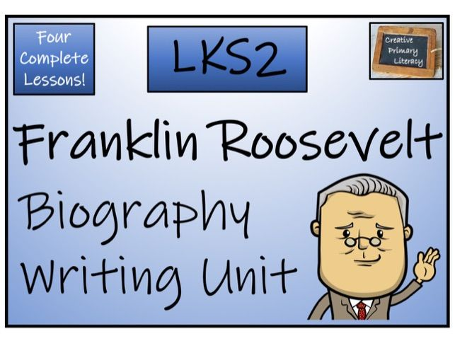 LKS2 History - Franklin Roosevelt Biography Writing Activity