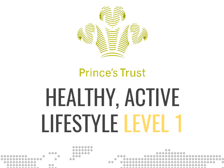 Prince's Trust Achieve Programme; Healthy, Active Lifestyle - Level 1