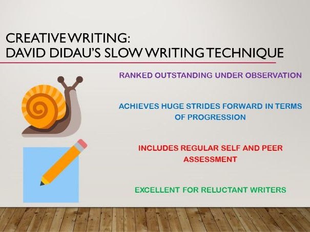 Creative Writing: David Didau's Slow Writing Technique