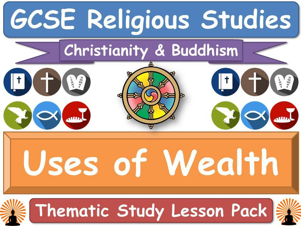 Uses of Wealth - Buddhism & Christianity (GCSE Lesson Pack) [Religious Studies]