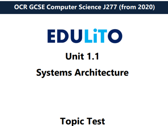 TOPIC TEST Unit 1.1 Systems Architecture - OCR GCSE COMPUTER SCIENCE J277
