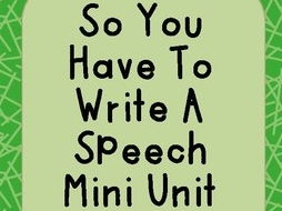 So You Have to Write a Speech Mini Unit