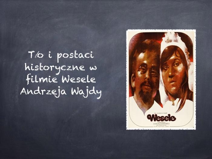 A-level Polish Tło i postacie historyczne Wesela Wyspiański/Wajda