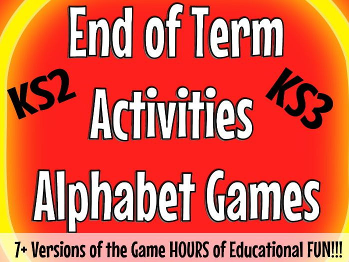 End of Term Activities - Alphabet Games - Lasts for Hours