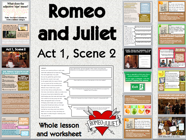 Romeo and Juliet- Act 1 Scene 2 (Capulet and Paris) WHOLE LESSON and worksheet KS3 KS4