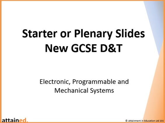 Starter or Plenary Slides for NEW GCSE D&T (OCR) - Electronic, Programmable and Mechanical Systems