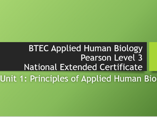 Applied Human Biology - Unit 1 - Principles of Applied Human Biology - booklets and scheme of work