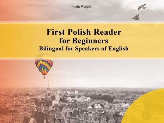 First Polish Reader for Beginners Bilingual for Speakers of English (Print Replica)