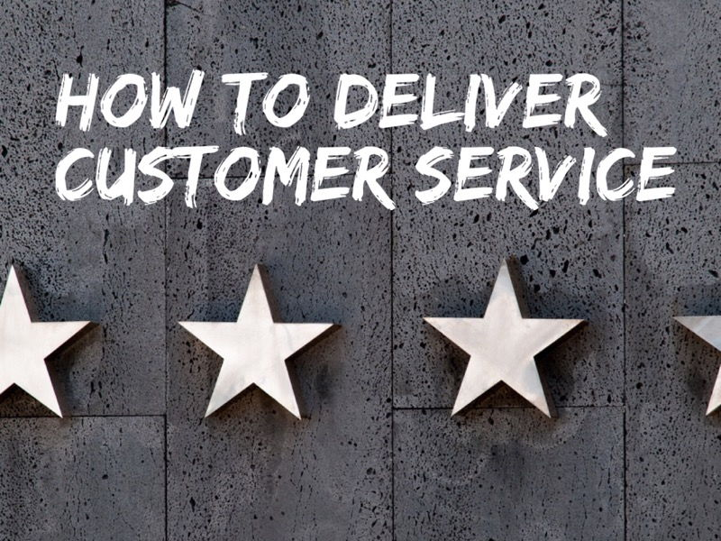 How to deliver customer service