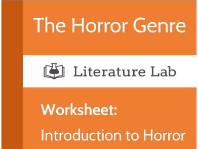 Literature Lab: The Horror Genre - An Introduction Worksheet
