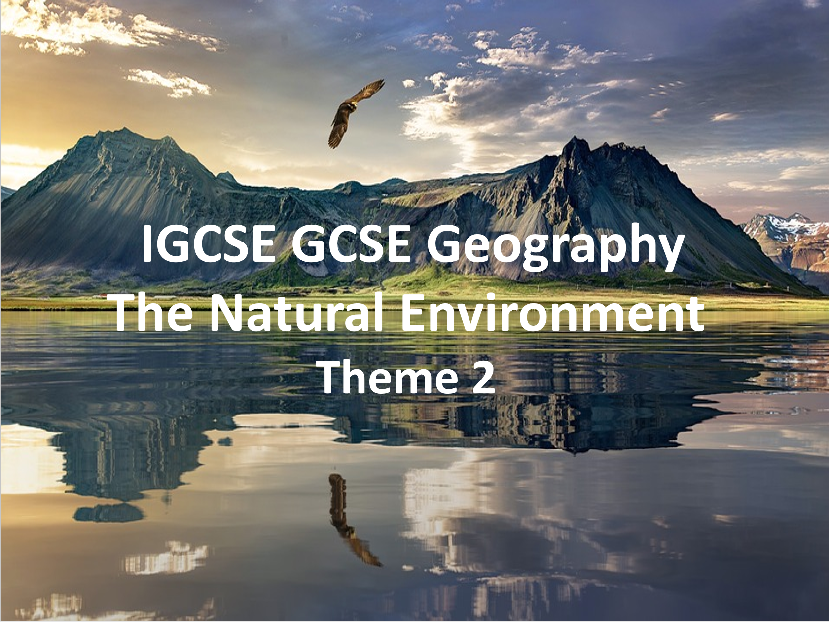 IGCSE Theme 2 The Natural Environment