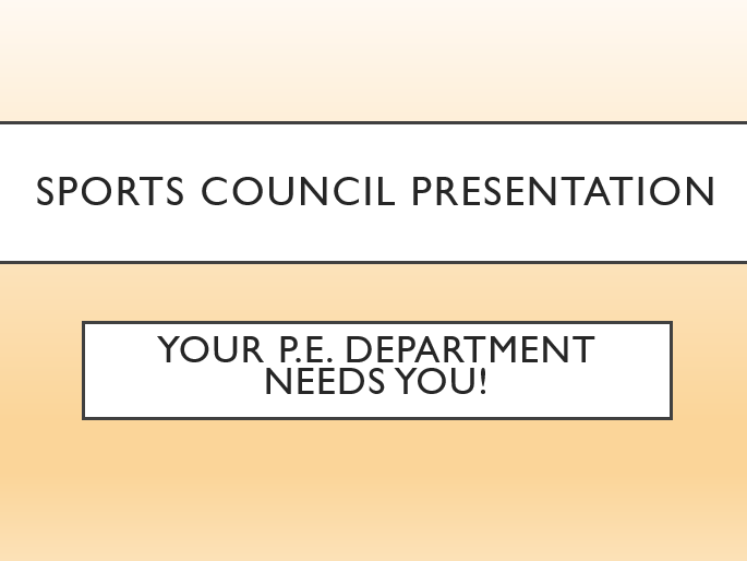 PE Student Sports Council/Student Representatives Presentation