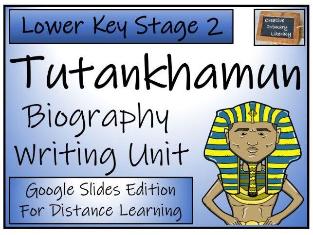 LKS2 Tutankhamun Biography Writing & Distance Learning Unit