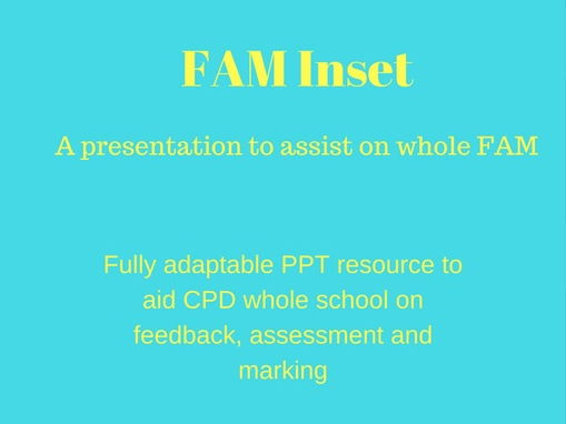 Whole School CPD/Training resource on FAM (Feedback, Assessment and Marking)