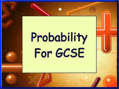 A - Z of GSCE Probability