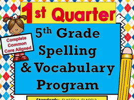 5th Grade Spelling and Vocabulary Complete PROGRAM! 1st Quarter-  8 Weeks Common Core