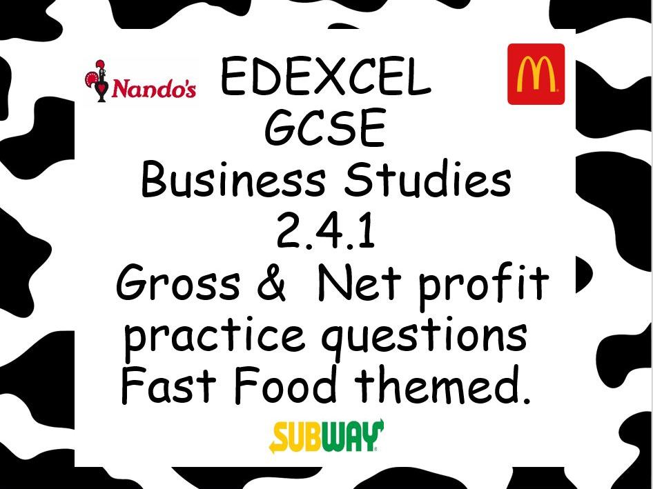 EDEXCEL GCSE Business 2.4.1 Net and gross profit practice questions - Fast food themed.