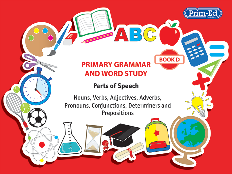 Primary Grammar And Word Study: Parts of Speech Unit Book D Year 4/Primary 5