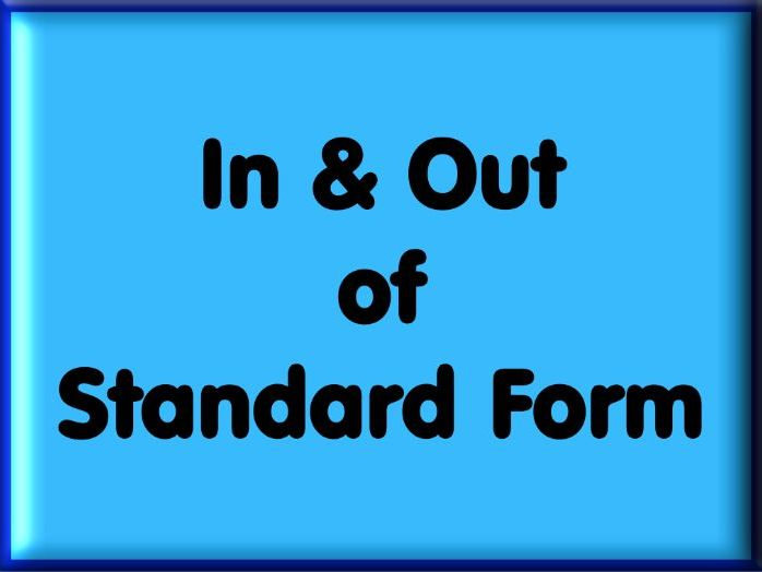 Put Numbers Into & Taking Numbers Out Of Standard Form