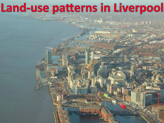 KS3 Settlements - Land-use patterns in Liverpool