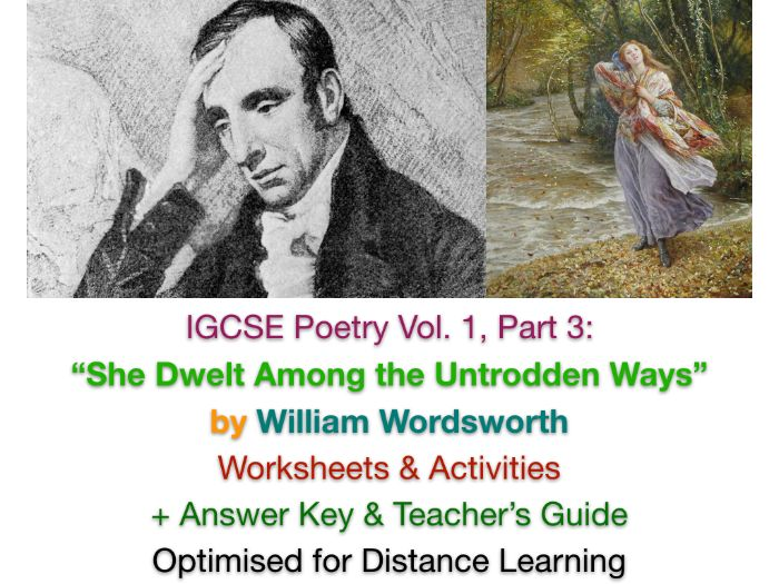 """She Dwelt Among the Untrodden Ways"" - William Wordsworth IGCSE TEACH + REVISE Worksheets + ANSWERS"