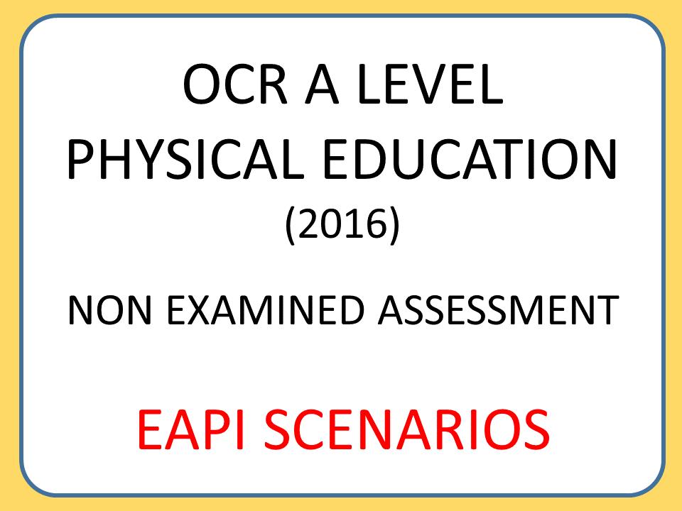 OCR A Level PE (2016): EAPI Scenarios