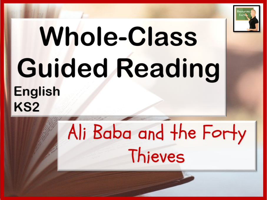 Whole Class Guided Reading KS2- Ali Baba and the Forty Thieves