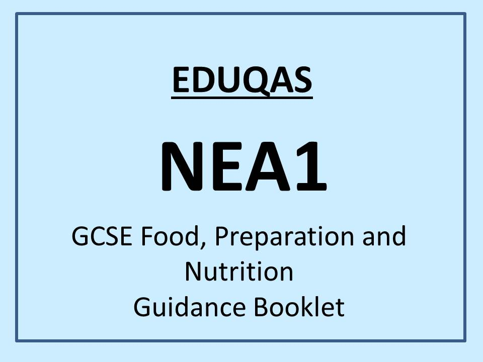 GCSE EDUQAS Food, Preparation and Nutrition - NEA1 Guidance booklet