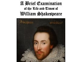 A Complete Mini Unit: The Life and Times of William Shakespeare
