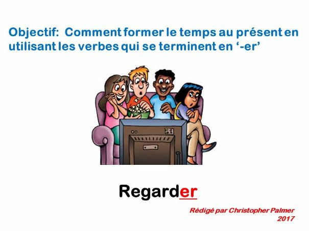 French: General lesson on regular '-er' verbs in the present tense