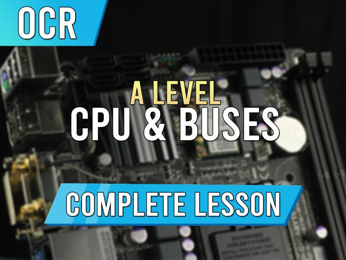CPU and Buses - AS / A Level OCR Lesson