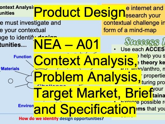 NEA Product Design  A01 Context Analysis,  Problem Analysis, Target Market, Brief and Specification