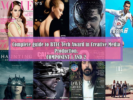 Complete guide to BTEC Tech Award in Creative Media Productions Component 1 and 2.
