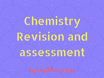Chemistry Revision and Assessment