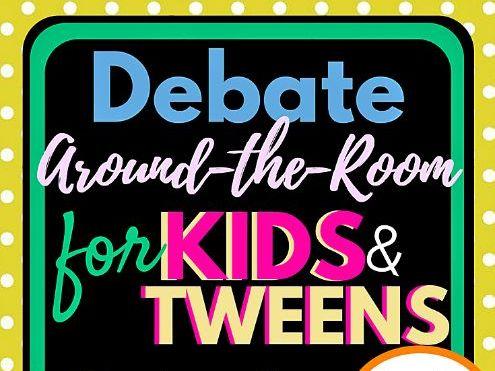 Debate Around-the-Room for Kids & Tweens