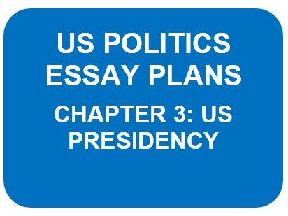 US POLITICS ESSAY PLANS: CHAPTER 3