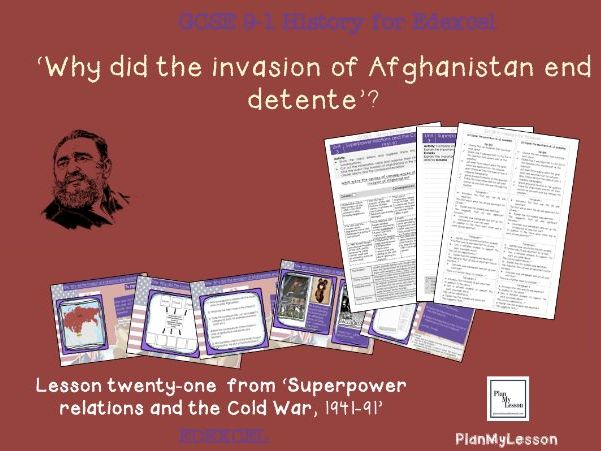 GCSE 9-1 Edexcel Cold War: L21 Why did the invasion of Afghanistan end detente?