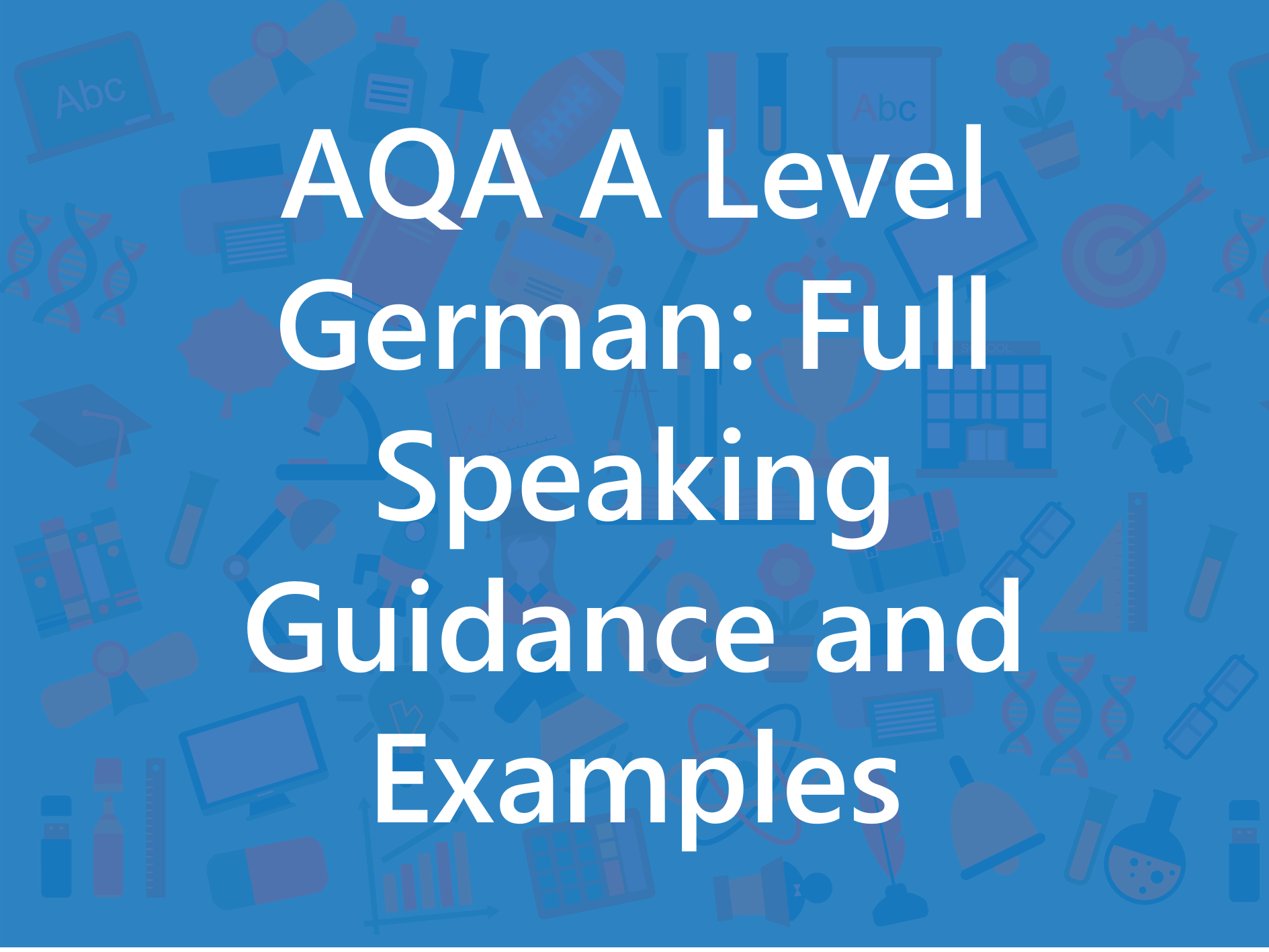 AQA A Level German: Full Speaking Guidance and Examples