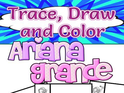 Trace, Draw and Color Ariana Grande